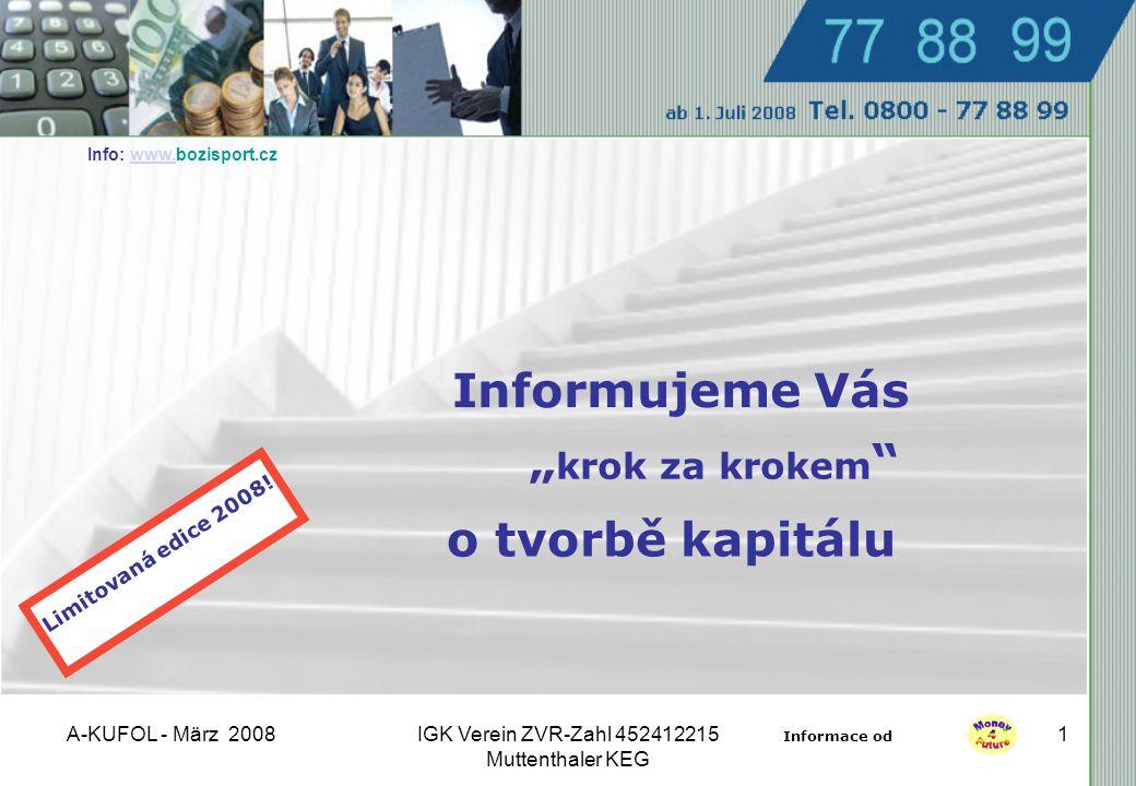 A-KUFOL - März 2008IGK Verein ZVR-Zahl 452412215 Muttenthaler KEG 1 Limitovaná edice 2008.
