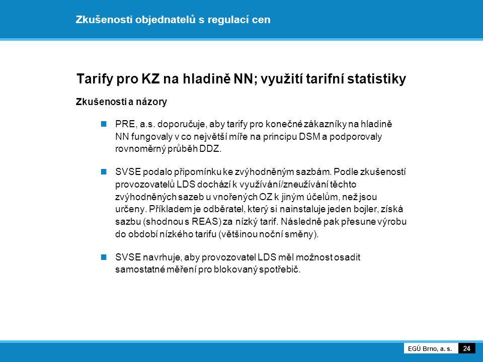 Zkušenosti objednatelů s regulací cen Tarify pro KZ na hladině NN; využití tarifní statistiky Zkušenosti a názory PRE, a.s. doporučuje, aby tarify pro
