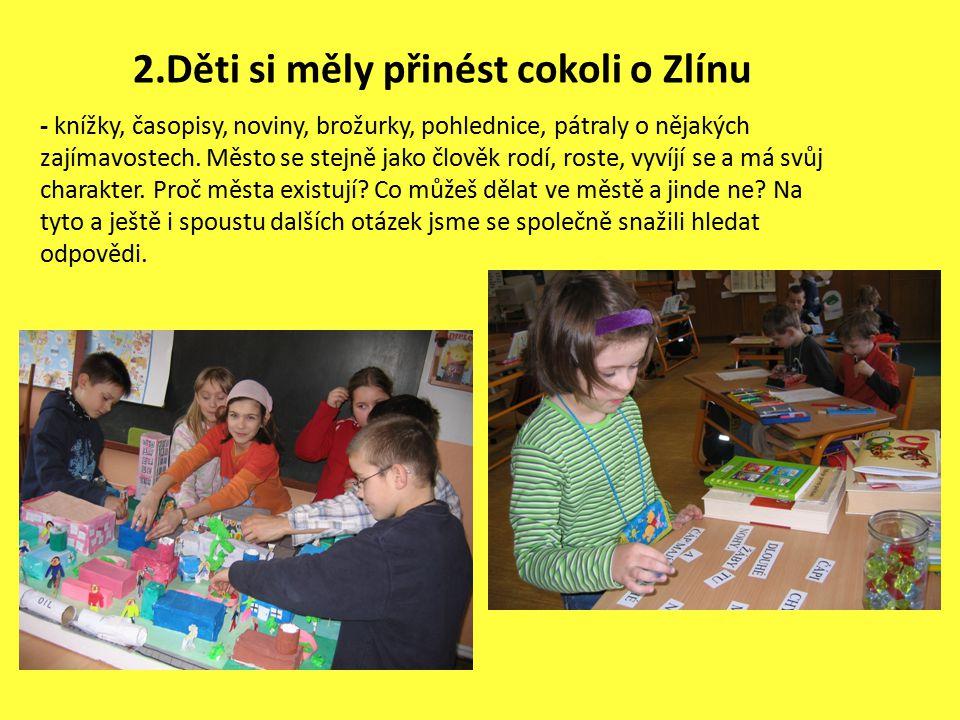 2.Děti si měly přinést cokoli o Zlínu - knížky, časopisy, noviny, brožurky, pohlednice, pátraly o nějakých zajímavostech.