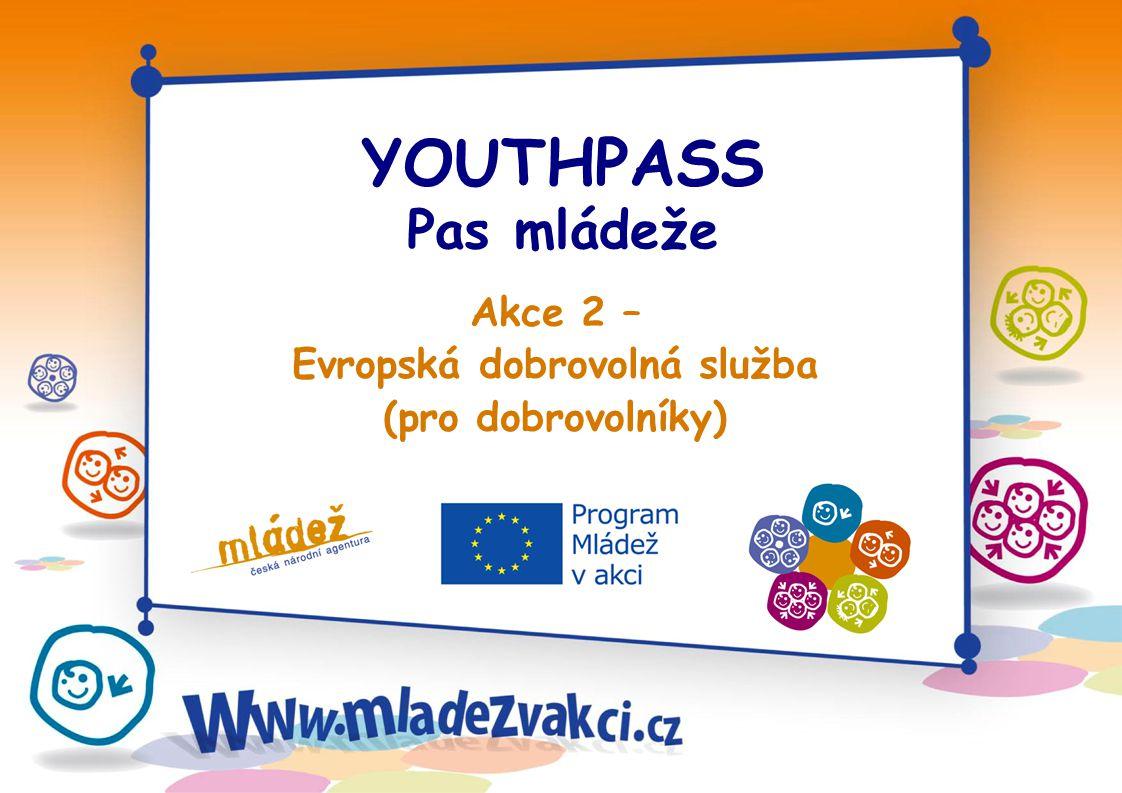 YOUTHPASS Pas mládeže Akce 2 – Evropská dobrovolná služba (pro dobrovolníky)