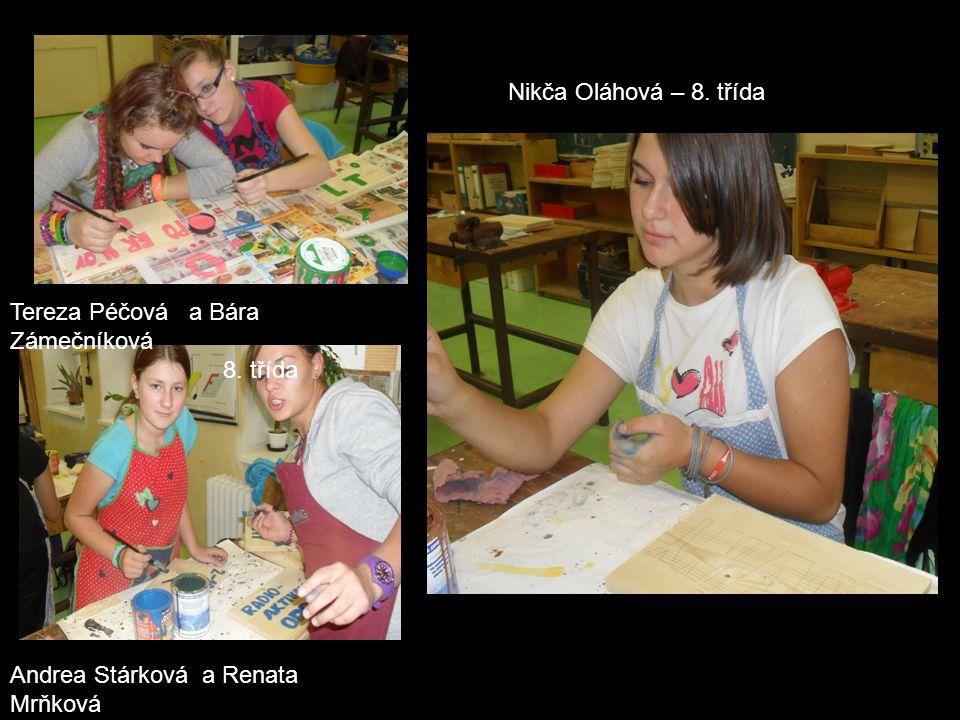 Tereza Péčová a Bára Zámečníková 8. třída Andrea Stárková a Renata Mrňková 9.