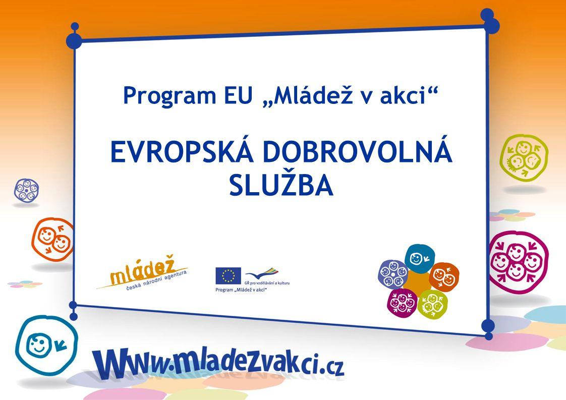 """Program EU """"Mládež v akci EVROPSKÁ DOBROVOLNÁ SLUŽBA"""