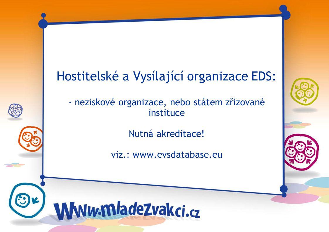Hostitelské a Vysílající organizace EDS: - neziskové organizace, nebo státem zřizované instituce Nutná akreditace.