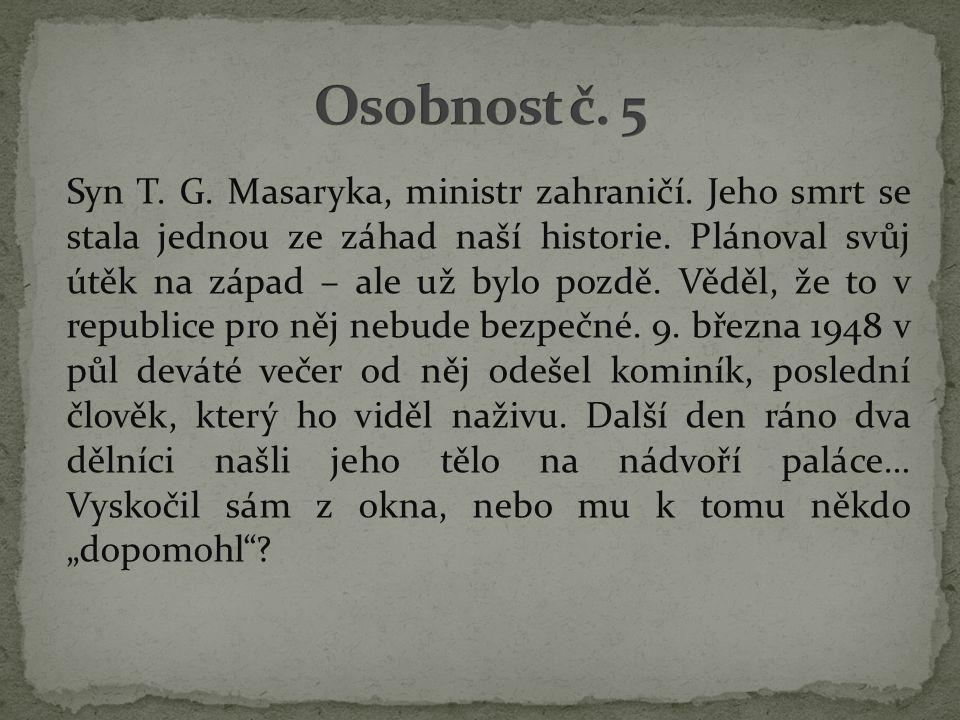 Syn T. G. Masaryka, ministr zahraničí. Jeho smrt se stala jednou ze záhad naší historie.