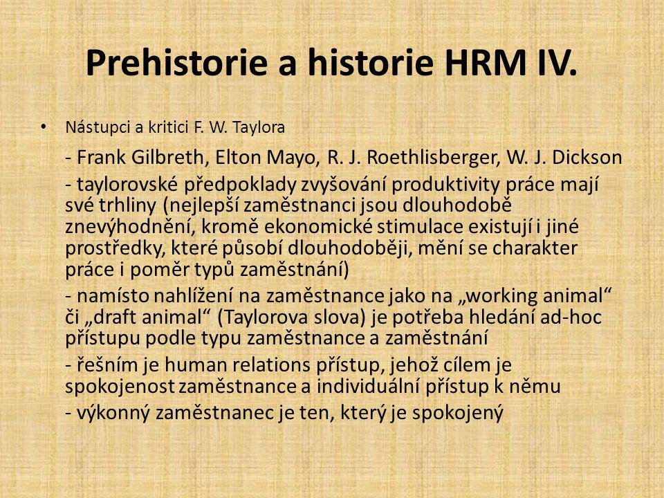 Prehistorie a historie HRM IV. Nástupci a kritici F. W. Taylora - Frank Gilbreth, Elton Mayo, R. J. Roethlisberger, W. J. Dickson - taylorovské předpo