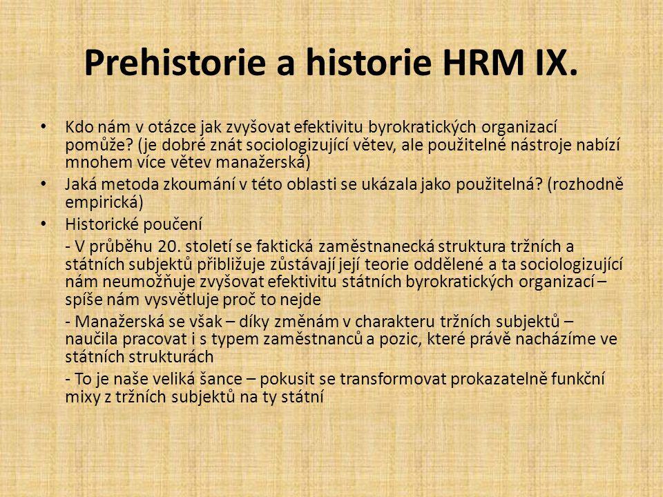Prehistorie a historie HRM IX. Kdo nám v otázce jak zvyšovat efektivitu byrokratických organizací pomůže? (je dobré znát sociologizující větev, ale po