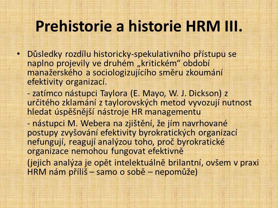 """Prehistorie a historie HRM III. Důsledky rozdílu historicky-spekulativního přístupu se naplno projevily ve druhém """"kritickém"""" období manažerského a so"""
