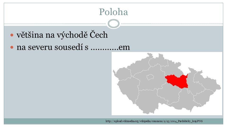 Poloha většina na východě Čech na severu sousedí s............em http://upload.wikimedia.org/wikipedia/commons/9/93/2004_Pardubicky_kraj.PNG