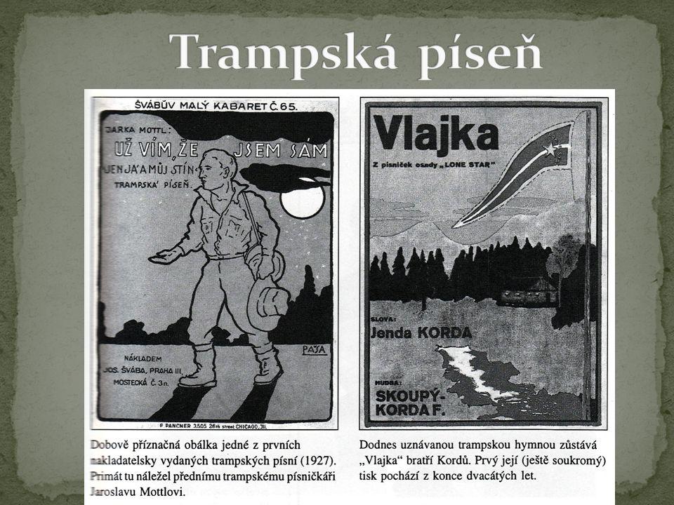 1904 – 1986 autor trampských písní a organizátor potlachů účast v trampských skupinách – Camp Boys, Settleři Spolupráce s bratrem Františkem – např.