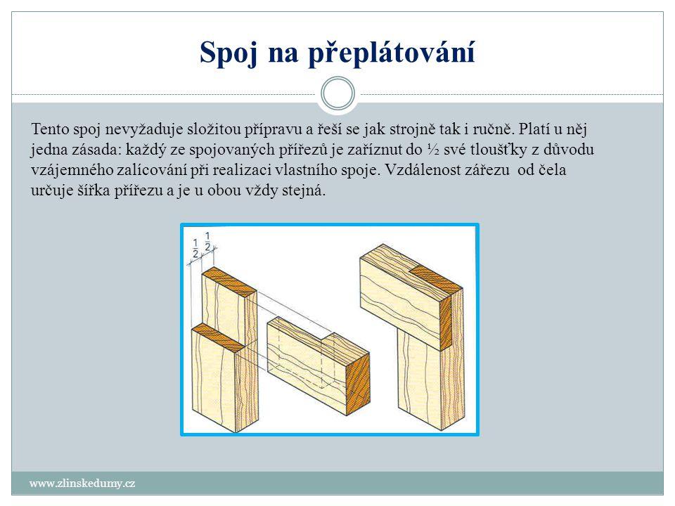 Spoj na dřevěné kolíky www.zlinskedumy.cz Tento spoj vyžaduje pouze přesné pravoúhlé zařezání a je realizován pomocí nejběžnějšího spojovacího prostředku truhláře a to je kolíkový spoj.