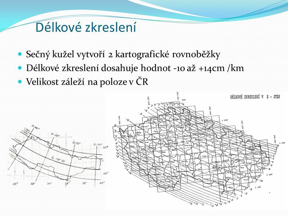 Délkové zkreslení Sečný kužel vytvoří 2 kartografické rovnoběžky Délkové zkreslení dosahuje hodnot -10 až +14cm /km Velikost záleží na poloze v ČR