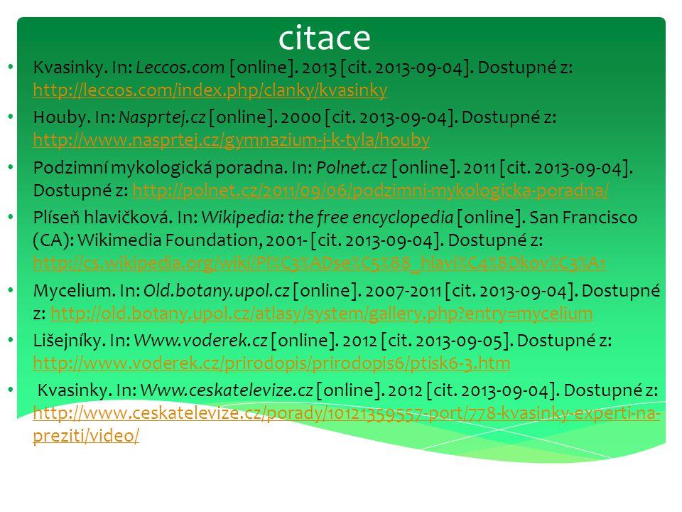 citace Kvasinky. In: Leccos.com [online]. 2013 [cit. 2013-09-04]. Dostupné z: http://leccos.com/index.php/clanky/kvasinky http://leccos.com/index.php/