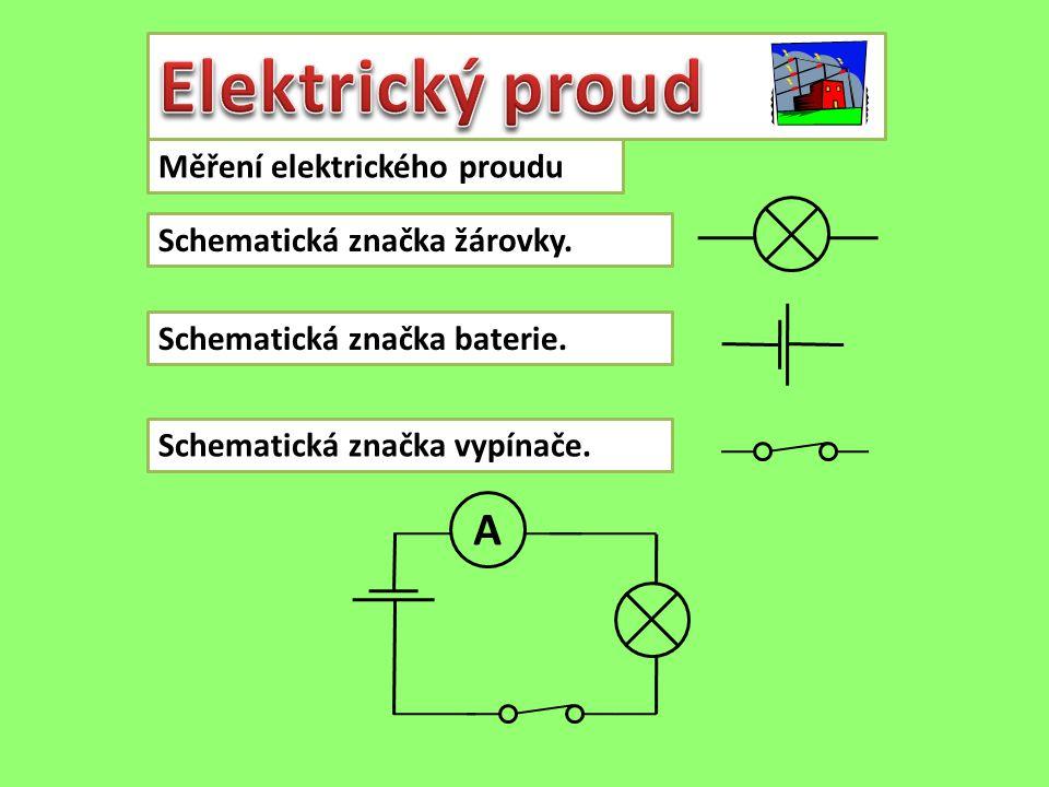 Schematická značka žárovky. A Schematická značka baterie. Schematická značka vypínače.
