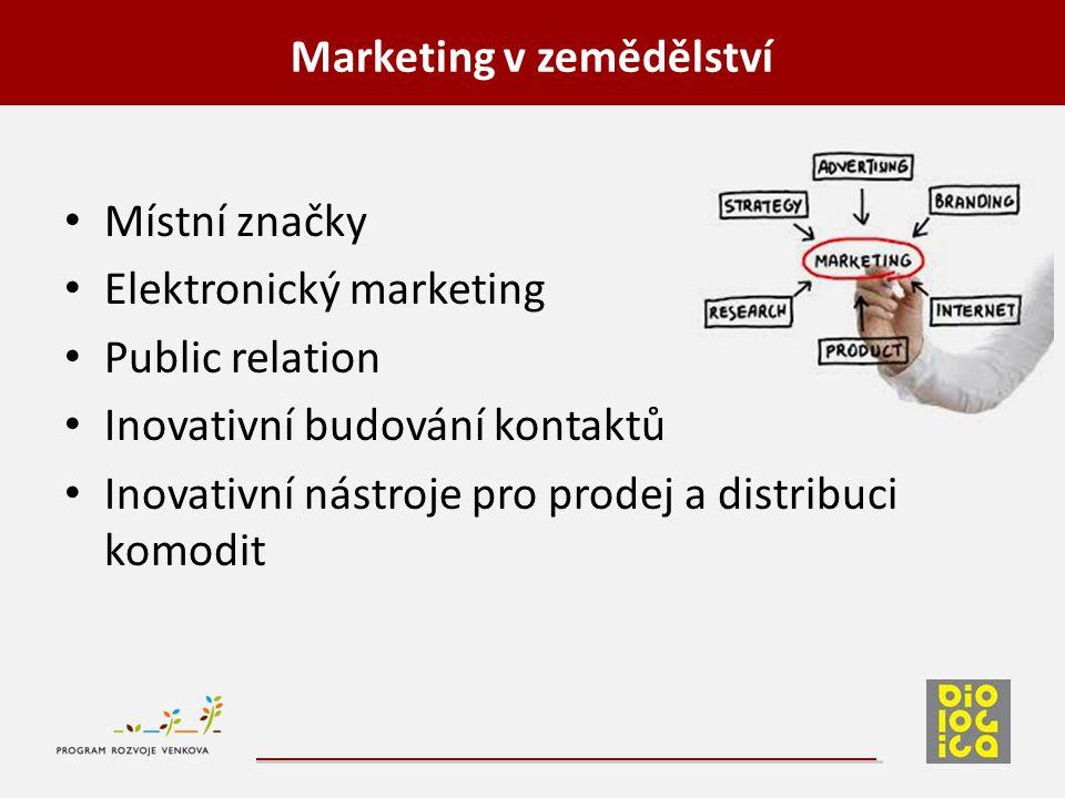 Místní značky Elektronický marketing Public relation Inovativní budování kontaktů Inovativní nástroje pro prodej a distribuci komodit Marketing v země