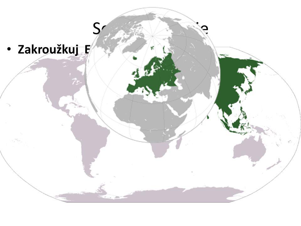 Součást Eurasie Zakroužkuj Evropskou část