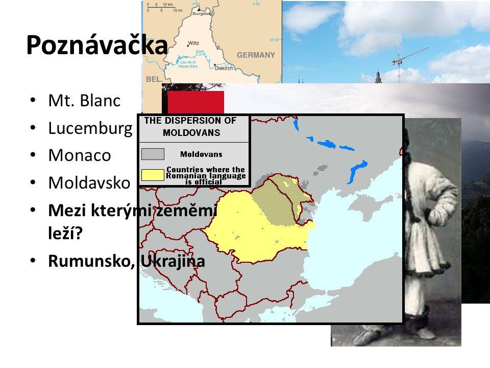 Mt. Blanc Lucemburg Monaco Moldavsko Mezi kterými zeměmi leží Rumunsko, Ukrajina Poznávačka