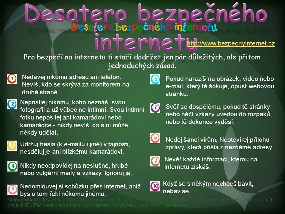 Pro bezpečí na internetu ti stačí dodržet jen pár důležitých, ale přitom jednoduchých zásad. Když se s někým nechceš bavit, nebav se. Nevěř každé info