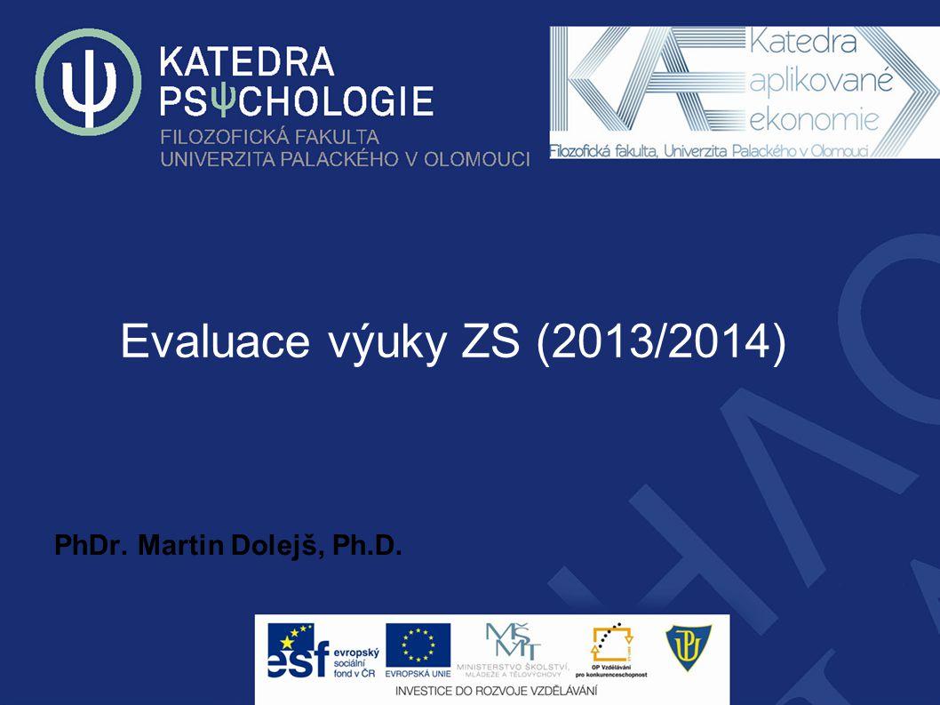 Evaluace výuky ZS (2013/2014) PhDr. Martin Dolejš, Ph.D.
