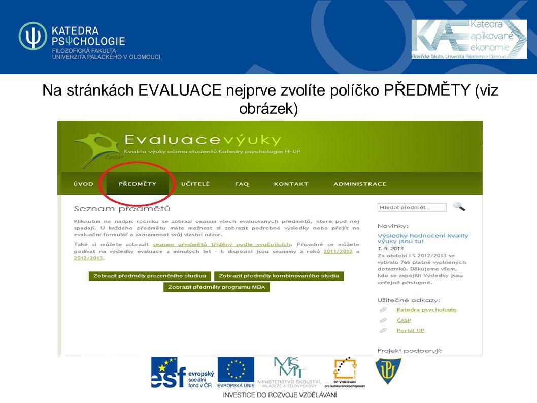 Na stránkách EVALUACE nejprve zvolíte políčko PŘEDMĚTY (viz obrázek)