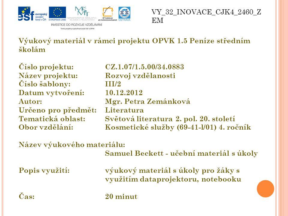 VY_32_INOVACE_CJK4_2460_Z EM Výukový materiál v rámci projektu OPVK 1.5 Peníze středním školám Číslo projektu:CZ.1.07/1.5.00/34.0883 Název projektu:Rozvoj vzdělanosti Číslo šablony: III/2 Datum vytvoření:10.12.2012 Autor:Mgr.