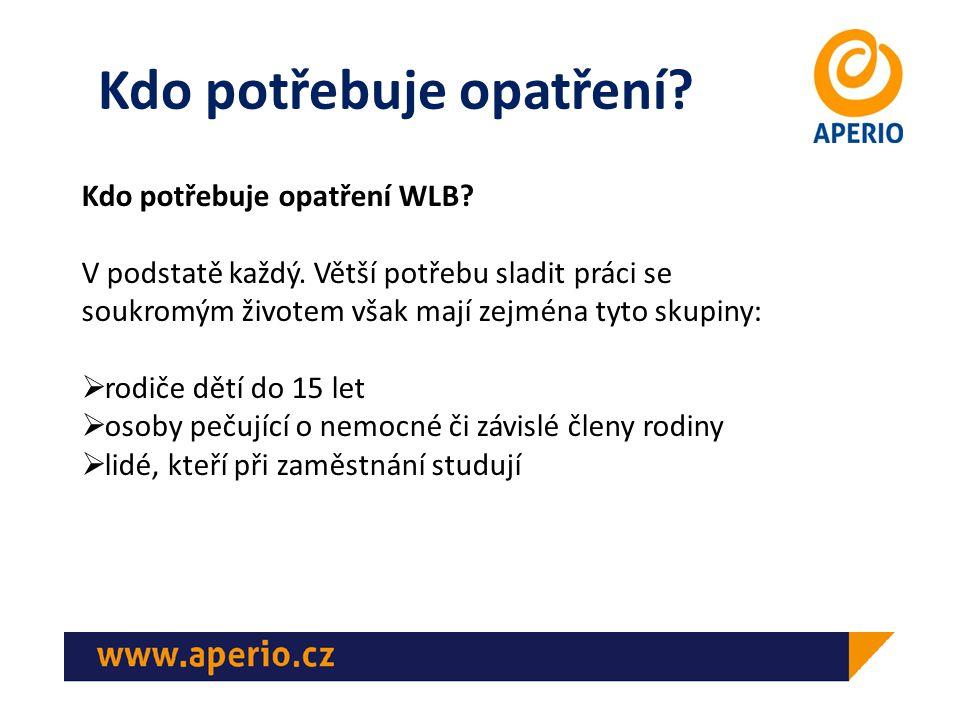 Kdo potřebuje opatření.Kdo potřebuje opatření WLB.