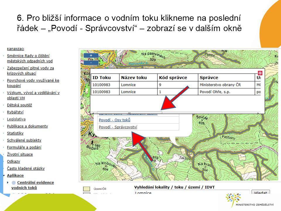 """6. Pro bližší informace o vodním toku klikneme na poslední řádek – """"Povodí - Správcovství"""" – zobrazí se v dalším okně"""