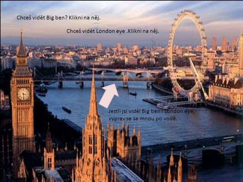 Chceš se kouknout do Londýna?Klikni na něj.