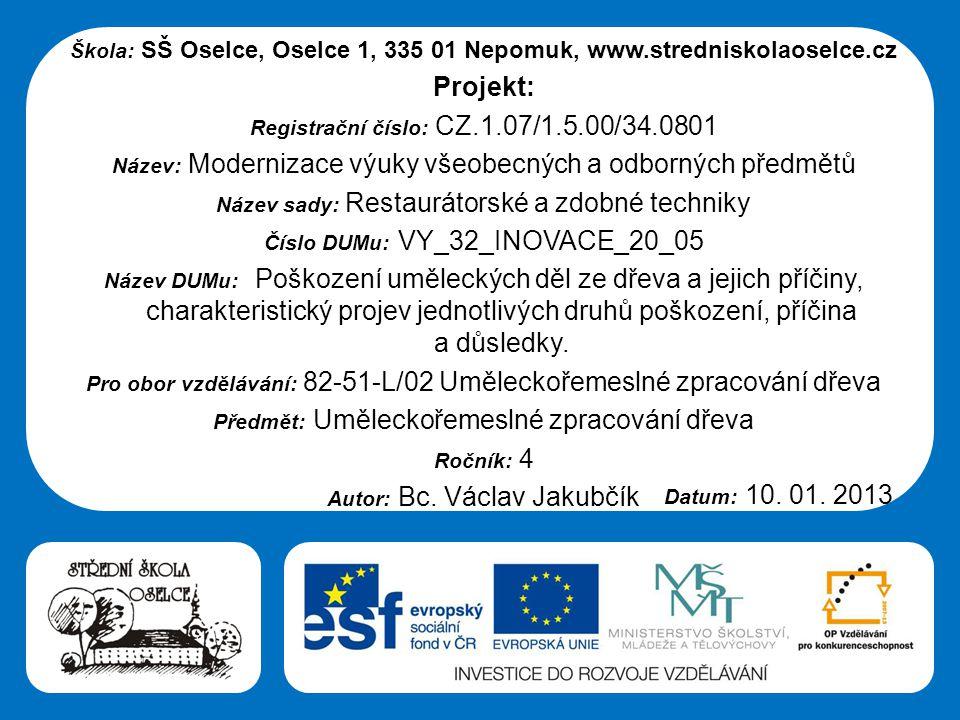 Střední škola Oselce Tesařík Tesařík napadá především měkká dřeva (smrk, lípu, olši, topol apod.), tvrdá pouze ojediněle.
