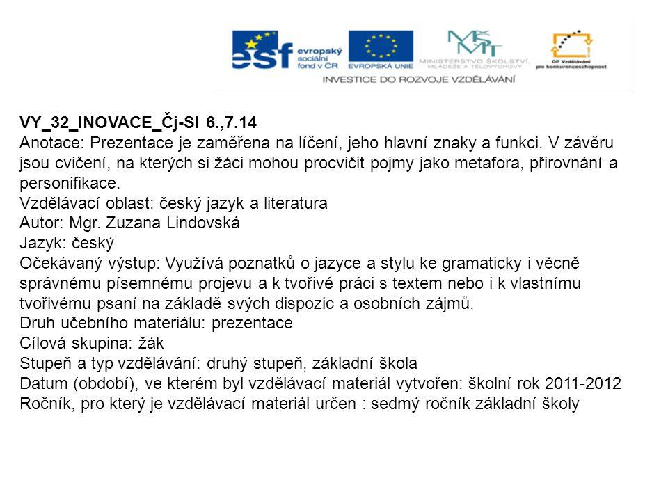 VY_32_INOVACE_Čj-Sl 6.,7.14 Anotace: Prezentace je zaměřena na líčení, jeho hlavní znaky a funkci.