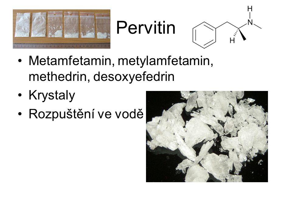 Pervitin Metamfetamin, metylamfetamin, methedrin, desoxyefedrin Krystaly Rozpuštění ve vodě