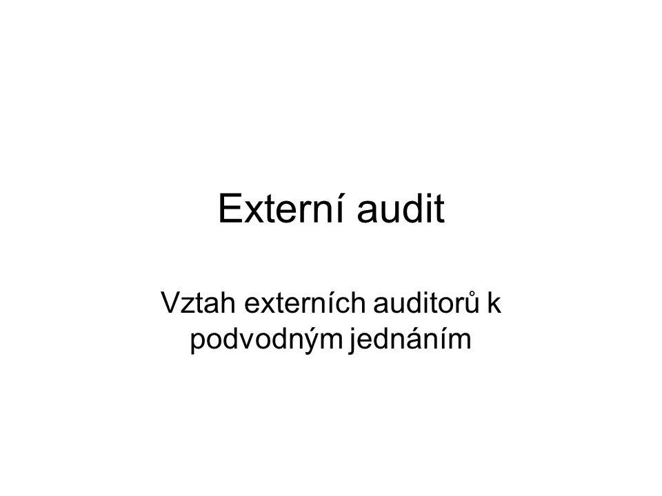 Externí audit Vztah externích auditorů k podvodným jednáním