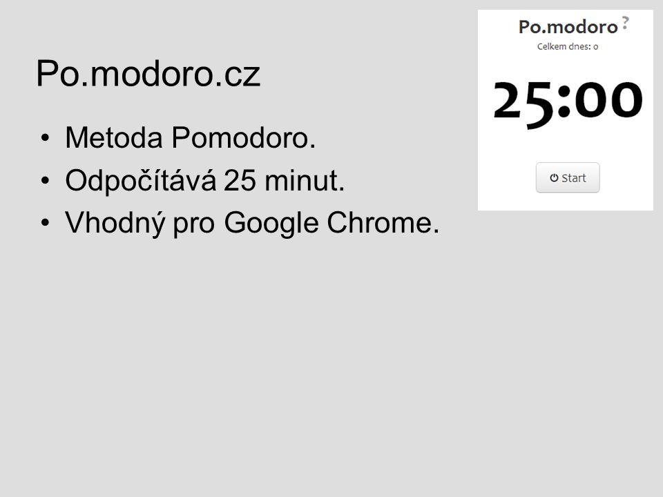 Po.modoro.cz Metoda Pomodoro. Odpočítává 25 minut. Vhodný pro Google Chrome.