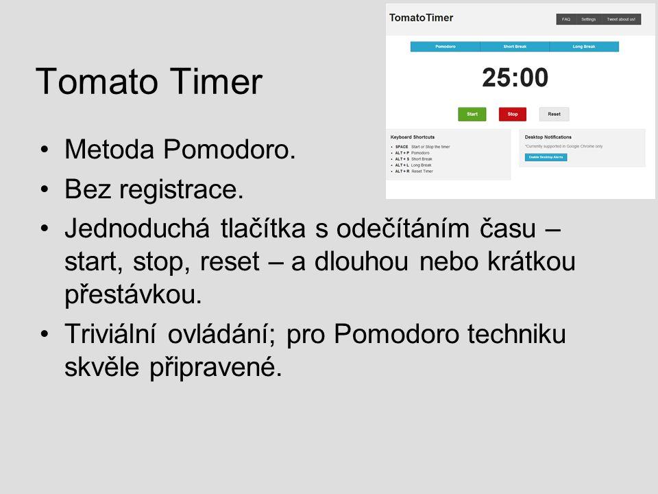 Tomato Timer Metoda Pomodoro. Bez registrace. Jednoduchá tlačítka s odečítáním času – start, stop, reset – a dlouhou nebo krátkou přestávkou. Triviáln
