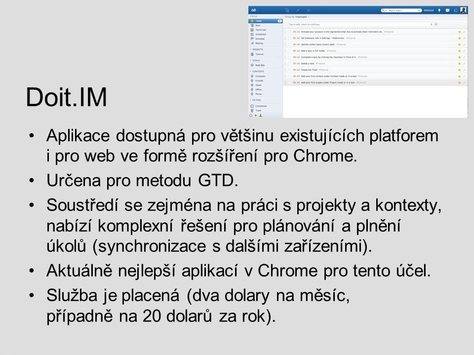 Doit.IM Aplikace dostupná pro většinu existujících platforem i pro web ve formě rozšíření pro Chrome. Určena pro metodu GTD. Soustředí se zejména na p