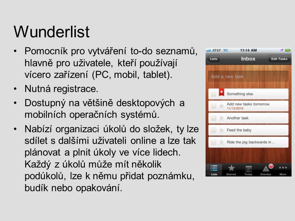 Wunderlist Pomocník pro vytváření to-do seznamů, hlavně pro uživatele, kteří používají vícero zařízení (PC, mobil, tablet). Nutná registrace. Dostupný