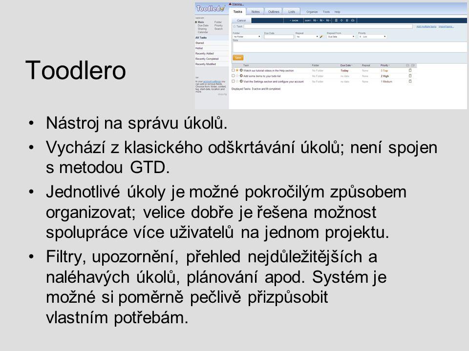 Toodlero Nástroj na správu úkolů. Vychází z klasického odškrtávání úkolů; není spojen s metodou GTD. Jednotlivé úkoly je možné pokročilým způsobem org