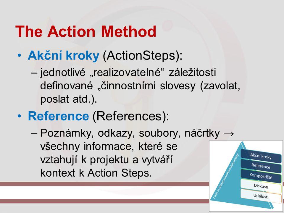"""The Action Method Akční kroky (ActionSteps): –jednotlivé """"realizovatelné"""" záležitosti definované """"činnostními slovesy (zavolat, poslat atd.). Referenc"""
