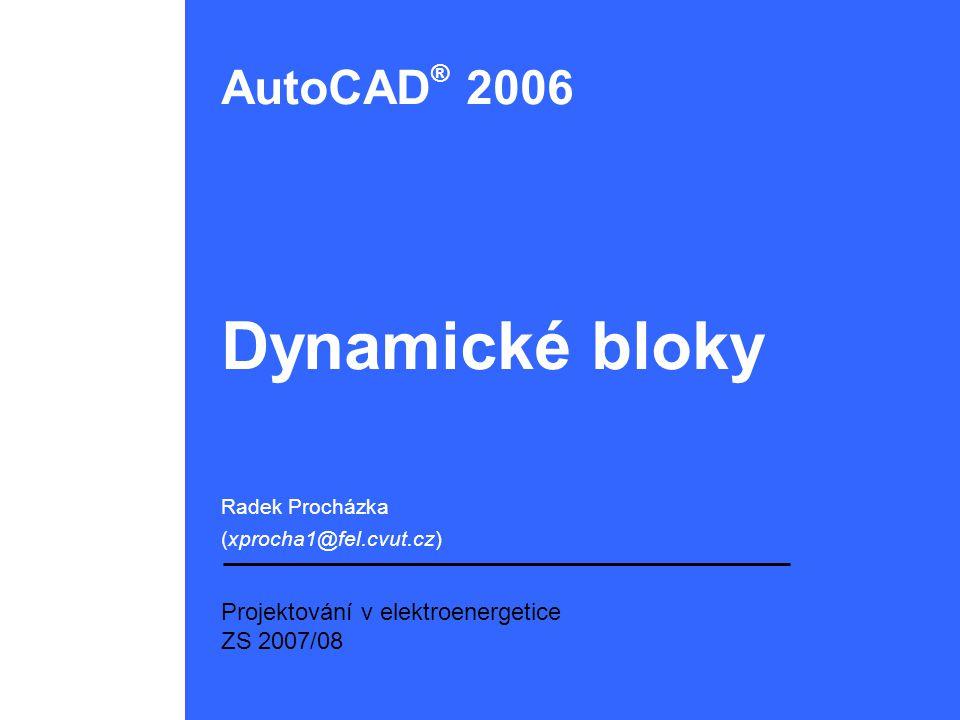 2 Dynamické bloky (DB) –klasické bloky s přidanými možnostmi modifikace tvaru nebo obsahu vlastního bloku (přidáním parametrů a akcí) –s geometrií v referenci DB se pracuje prostřednictvím uživatelských uzlů nebo vlastností –výhody: menší knihovna bloků zjednodušená modifikace bloku odpadají dodatečné úpravy bloků –nevýhody: anonymní blok ve starších verzích AutoCADu PROJEKTOVÁNÍ V ELEKTROENERGETICE