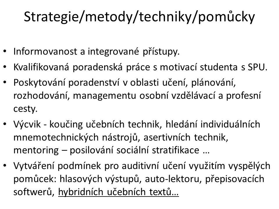Strategie/metody/techniky/pomůcky Informovanost a integrované přístupy.