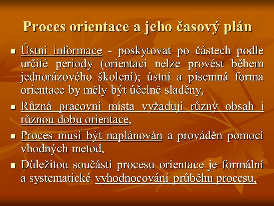 Proces orientace a jeho časový plán Ústní informace - poskytovat po částech podle určité periody (orientaci nelze provést během jednorázového školení)