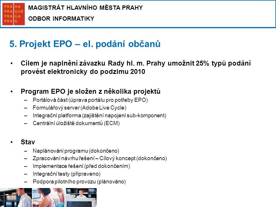 MAGISTRÁT HLAVNÍHO MĚSTA PRAHY ODBOR INFORMATIKY Cílem je naplnění závazku Rady hl. m. Prahy umožnit 25% typů podání provést elektronicky do podzimu 2