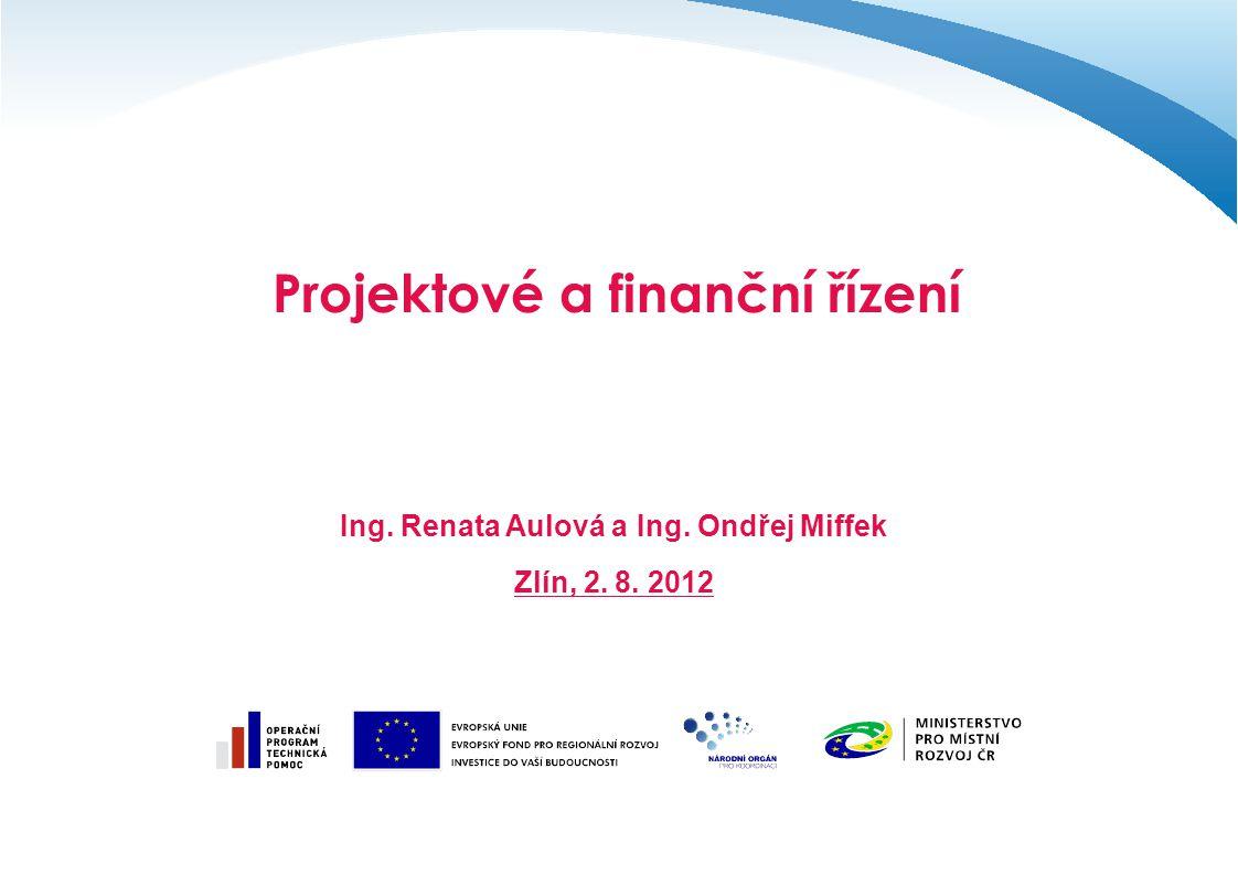 Obsah prezentace Vymezení projektového řízení Vymezení projektu Projektové řízení v organizaci Procesy a pravidla finančního řízení projektu Závěrečná doporučení