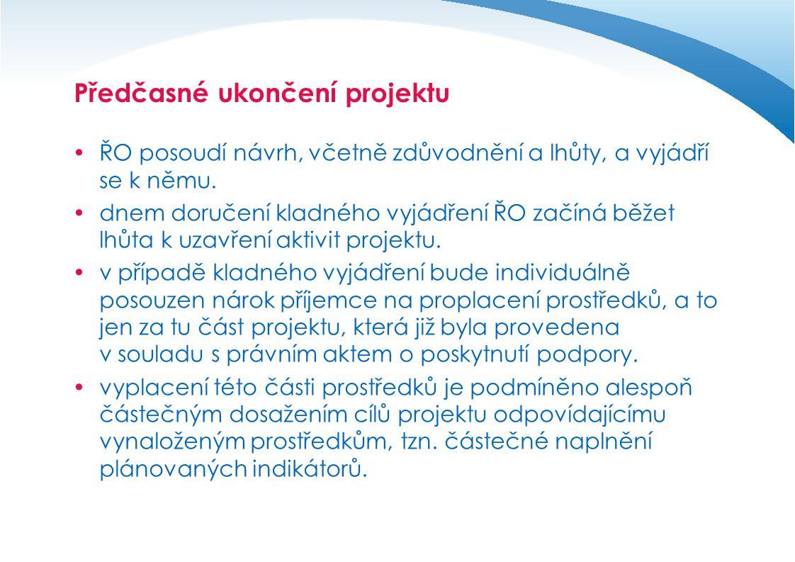 Předčasné ukončení projektu  finanční vypořádání již poskytnutých prostředků probíhá v souladu se zákonem č.