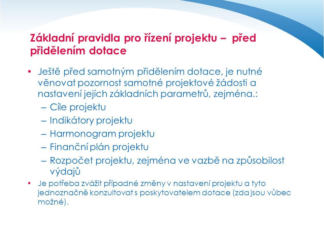 Základní pravidla pro řízení projektu – před přidělením dotace  V případě doporučení projektu k podpoře v rámci vybraného dotačního titulu je zahájena příprava podpisu dvoustranného dokumentu o poskytnutí dotační podpory.