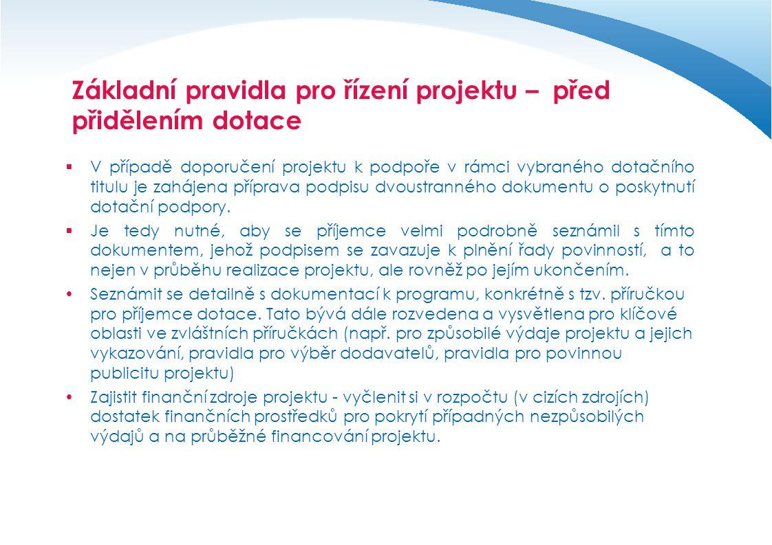Základní pravidla pro řízení projektu – po podpisu podmínek  Seznámit všechny pracovníky s pravidly řízení projektu.