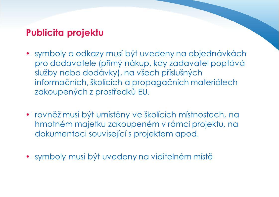"""Publicita projektu  symboly musí být uvedeny na viditelném místě, u tiskových materiálů vždy uvedeny na titulní straně  při používání současně s jinými logy nebo znaky se umísťují znaky EU a OP jako první v pořadí, první v pořadí logo OP, poté logo EU  stejné pravidlo platí i při umístění svisle pod sebe, ostatní loga nebo znaky nesmí být větší než symboly EU a OP  odkaz na finanční spoluúčast EU a ERDF /ESF a prohlášení ŘO ve znění: """"INVESTICE DO VAŠÍ BUDOUCNOSTI musí být užíván vždy se symboly EU a OP  při využívání symbolů je při jejich případném zvětšování nebo zmenšování nutné dodržovat správný poměr stran"""