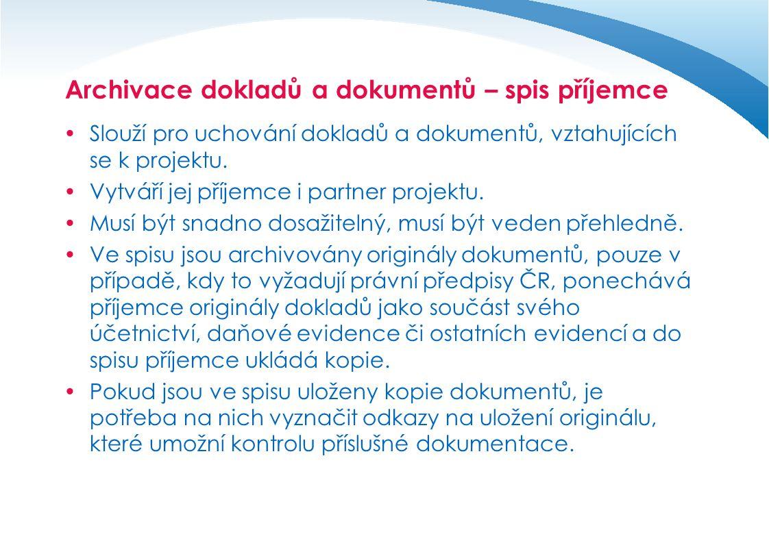 Archivace dokladů a dokumentů – spis příjemce  Žádost o poskytnutí dotace, vč.