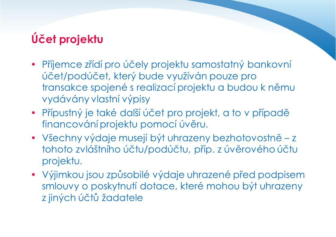 Účet projektu  Veškeré výdaje projektu jsou standardně propláceny ze zvláštního účtu.