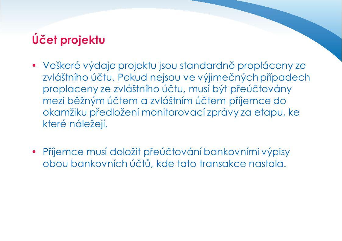 Účet projektu  Nezbytné platby v hotovosti (např.