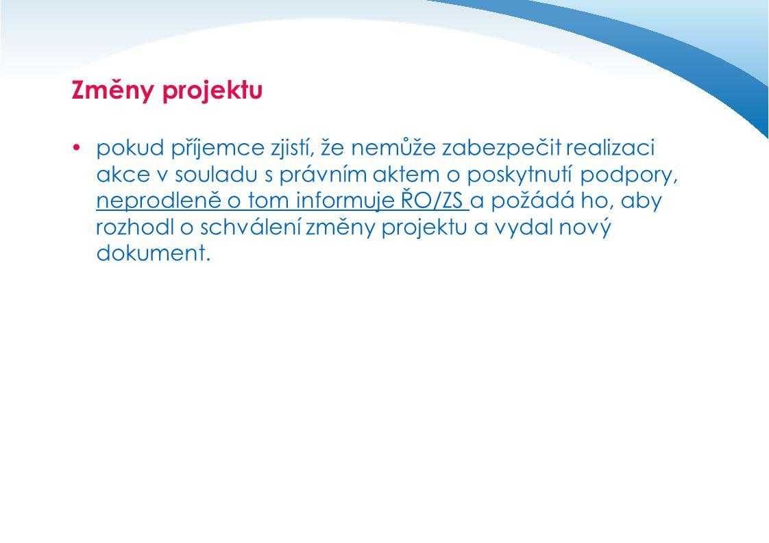Změny projektu  Nepodstatné změny projektu (např.